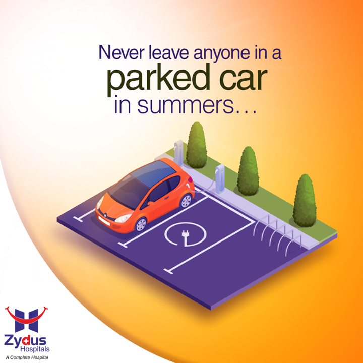 When parked in the sun, the temperature in your car can rise to about 7 Degrees Celsius in 10 minutes that can be seriously injurious for anyone.  #HeatStroke #Prevention #Summers #HealthCare #ZydusHospital #Ahmedabad