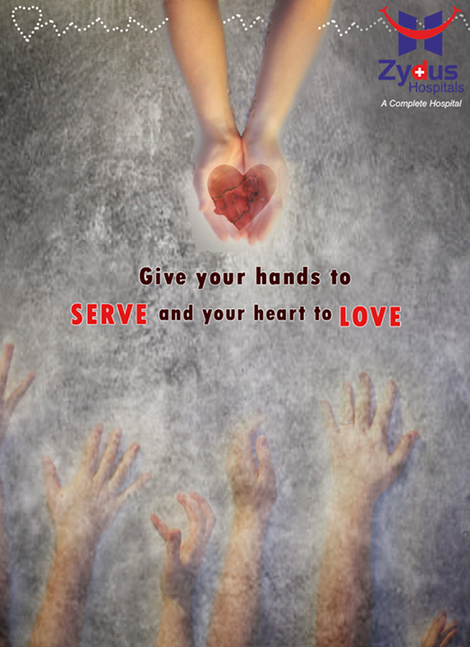 :: Give your hands to serve and your heart to love ::  #MondayQuotes #QOTD #ZydusCares #ZydusHospitals #Ahmedabad