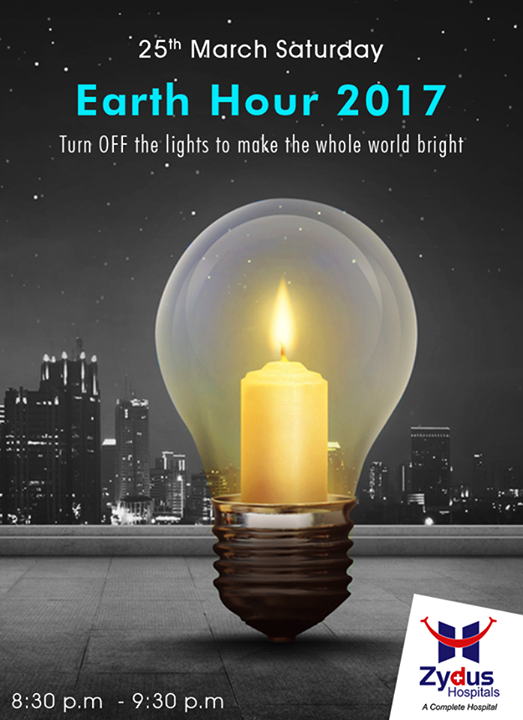 Switch off for good this Earth Hour. Turn OFF the lights from 8:30pm to 9:30pm  #EarthHour #EarthHour2017 #ZydusHospitals #Ahmedabad
