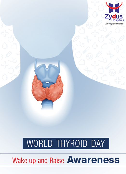 This #WorldThyroidDay, let's promote awareness about thyroid and learn to keep it healthy!  #Care #Gujarat #ZydusCares #ZydusHospitals