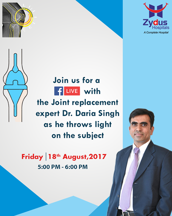 Join us for a #FBLive with Dr. #DariaSingh as he shares his expert opinion on #JointReplacement on #18thAugust!  #ZydusHospitals #StayHealthy #Ahmedabad #GoodHealth