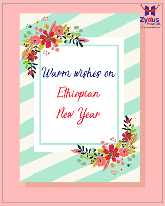 Warm wishes on #EthiopianNewYear..  #ZydusCares #HealthCare #ZydusHospitals #Ahmedabad