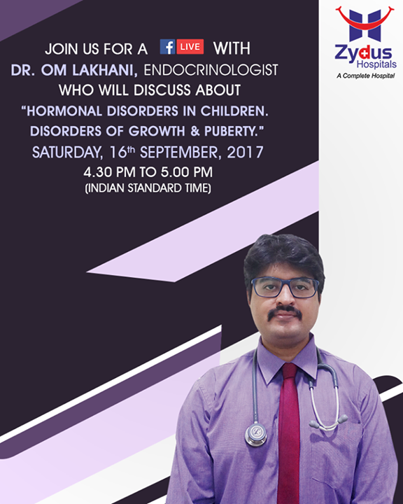 """Join us for a facebook live with Dr. Om Lakhani, Endocrinologist who will discuss about """"Hormonal Disorders in Children. Disorders of Growth & Puberty.""""  #JoinUs #FacebookLive #ZydusHospitals #StayHealthy #Ahmedabad"""