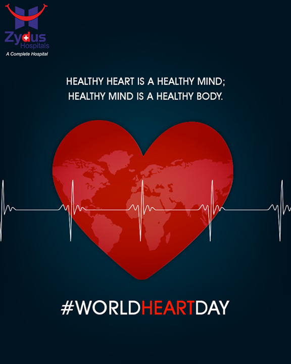 Healthy heart is a healthy mind; Healthy mind is a healthy body.   #WorldHeartDay #ZydusHospitals #StayHealthy #Ahmedabad