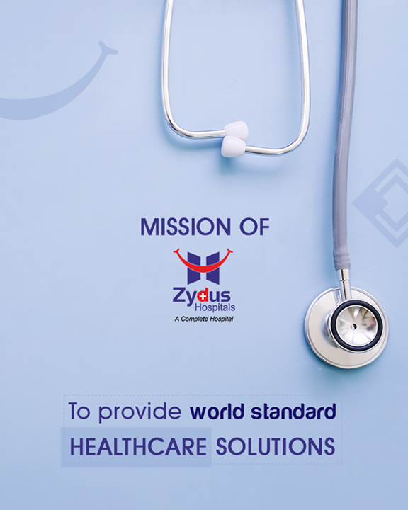 #OurMission #ZydusHospitals #ZydusCare #StayHealthy #Ahmedabad  To provide world standard healthcare solutions to the community by leveraging advances in medical research science and technology and adoption of best management practices.