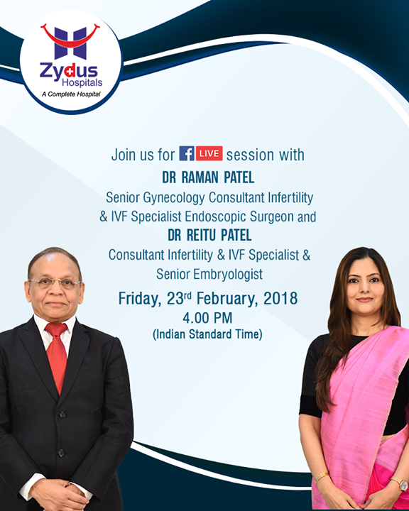Join us for a FB live session to clear your doubts on Infertility!   #FBLive #FacebookLive #ZydusHospitals #Ahmedabad