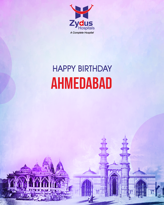 Let's celebrate our culture & India's first heritage city, #HappyBirthdayAhmedabad!   #StayHealthy #Ahmedabad #ZydusHospitals