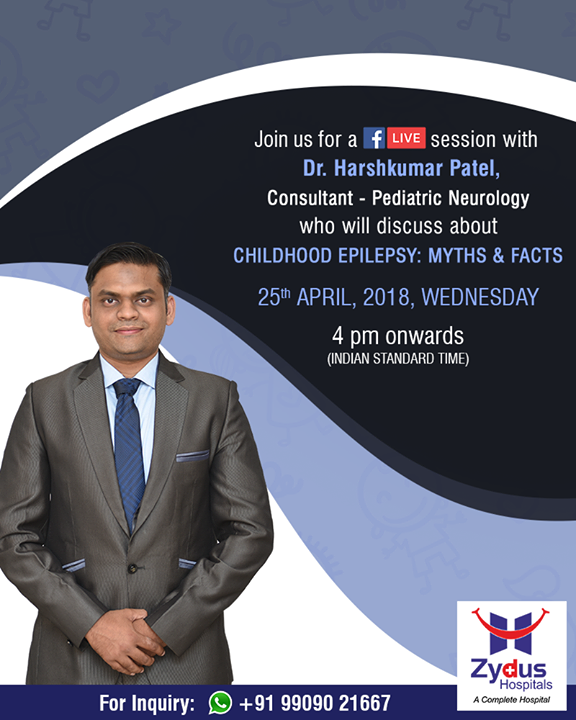 Join us for a #FBLive session with Dr. Harshkumar Patel, Consultant - Pediatric Neurology on Childhood Epilepsy: Myths & Facts on 25th April 2018, Wednesday, 4 PM onwards!  #ZydusHospitals #StayHealthy #Ahmedabad #GoodHealth