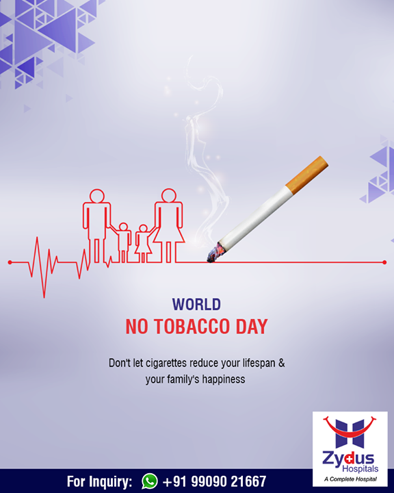 Don't let cigarettes reduce your lifespan & your family's happiness.  #SayNoToTobacco #WorldNoTobaccoDay #NoTobaccoDay #NoSmoking #ZydusHospitals #ZydusCares #Ahmedabad