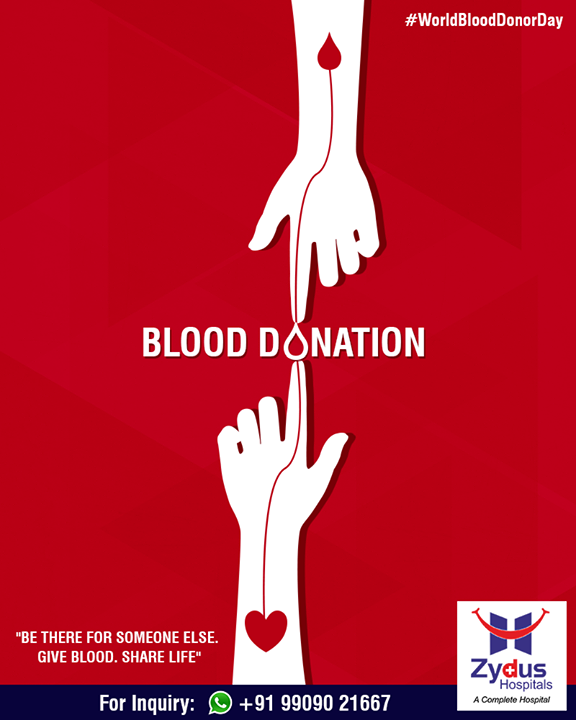 Be there for someone else. Give blood, share life!  #DonateBlood #BloodDonation #WorldBloodDonorDay #ZydusHospitals #StayHealthy #Ahmedabad #GoodHealth