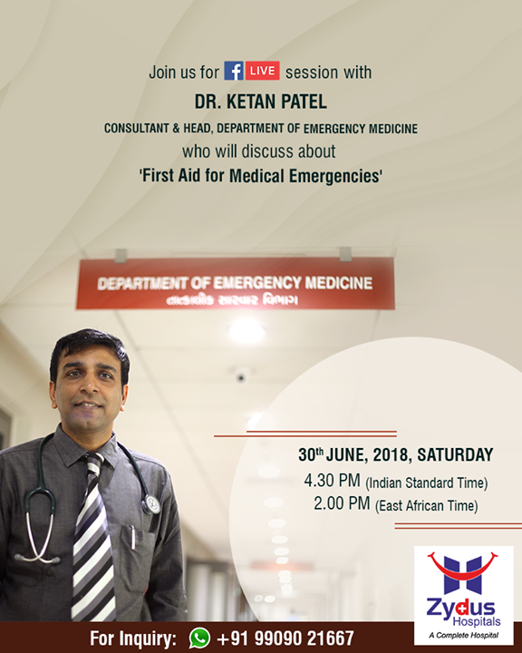 Join us for a #FBLive session,  with Dr Ketan Patel to discuss about #FirstAid for medical emergencies!   #ZydusHospitals #StayHealthy #Ahmedabad #GoodHealth