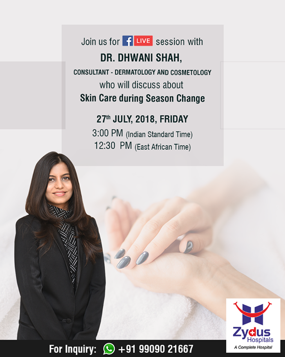 Join us for a #FBLive to understand #skincare during season change!  #ZydusHospitals #StayHealthy #Ahmedabad #GoodHealth