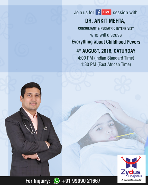 Join Us for #FBLive session with Dr. Ankit Mehta, Consultant & Pediatric Intensivist who will discuss Everything about Childhood Fevers  #ZydusHospitals #StayHealthy #Ahmedabad #GoodHealth
