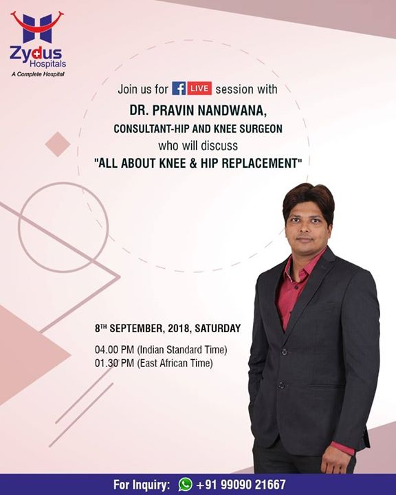 Join Us for FB Live session with Dr. Pravin Nandwana who will discuss All about Knee & Hip Replacement!  8th September 2018, Saturday 04.00 PM (Indian Standard Time)  #ZydusHospitals #StayHealthy #Ahmedabad #GoodHealthGujarat