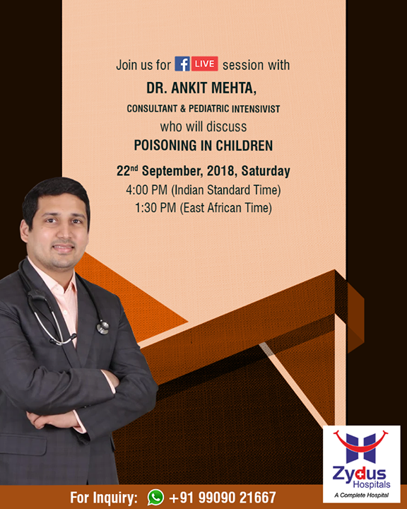 Join Us for #FBLive session with Dr. Ankit Mehta, who will discuss about  #Poisoning in children!  22nd September, 2018, 04.00 PM (IST)  #ZydusHospitals #StayHealthy #Ahmedabad #GoodHealthGujarat