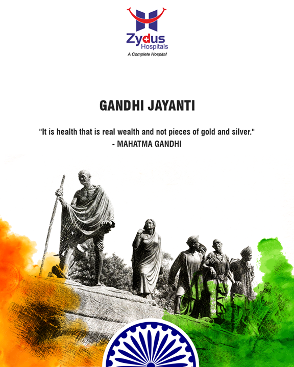 Health is the real wealth!  #ZydusHospitals #StayHealthy #Ahmedabad #GoodHealth #GandhiJayanti #2ndoct #MahatmaGandhi