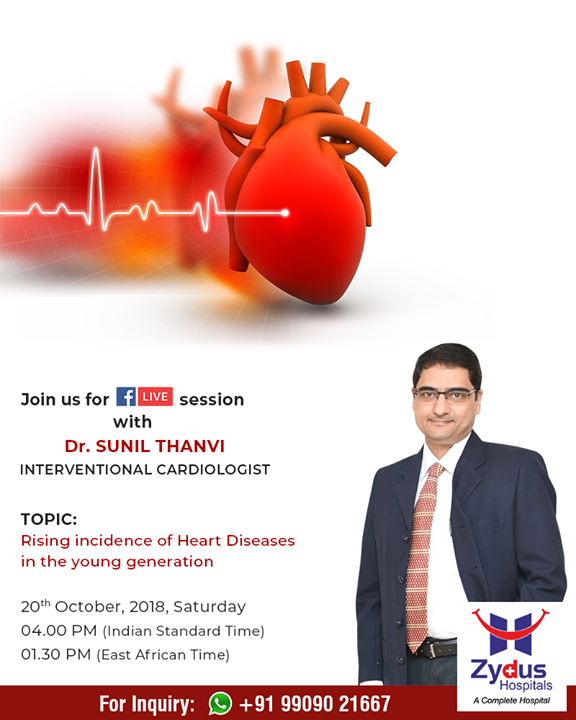 Join Us for #FBLive session with Dr Sunil Thanvi, Interventional Cardiologist who will discuss about rising incidence of Heart Diseases in the young generation!  20th October, 2018, Saturday 04.00 PM (Indian Standard Time) 01.30 PM (East African Time)  #ZydusHospitals #Ahmedabad #GoodHealth #Gujarat