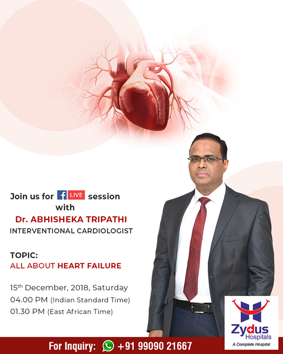Join us for a #FBLive to know all about Heart Failure!  15th December 2018, Saturday 04.00 PM (Indian Standard Time) 01.30 PM (East African Time)  #ZydusHospitals #StayHealthy #Ahmedabad #GoodHealth