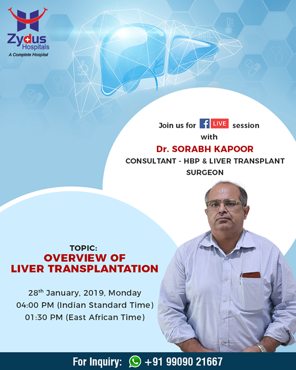 Join Us for FB Live session with Dr. Sorabh Kapoor, Consultant- HBP & Liver Transplant Surgeon who will give an Overview of Liver Transplantation.  28th January 2019, Monday - 04:00 PM  #ZydusHospitals #StayHealthy #Ahmedabad #GoodHealth #HealthyLiverClinic