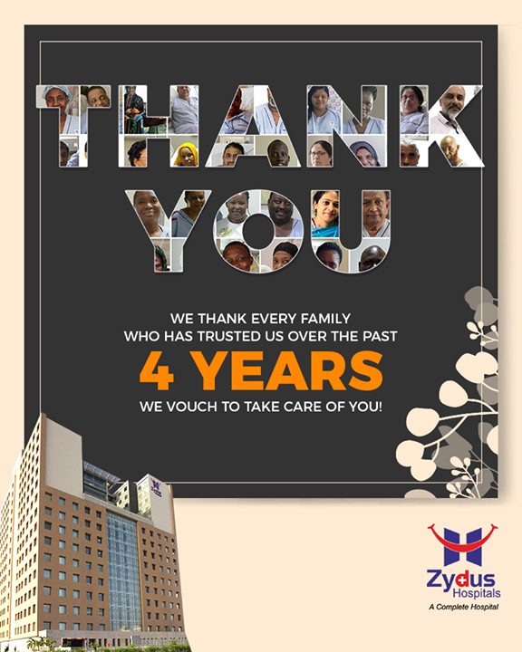 We thank every family who has trusted us over the past 4 years!  We vouch to take care of you!  #ZydusHospitals #Ahmedabad #GoodHealth #WeCare #ThankYou #Gratitude