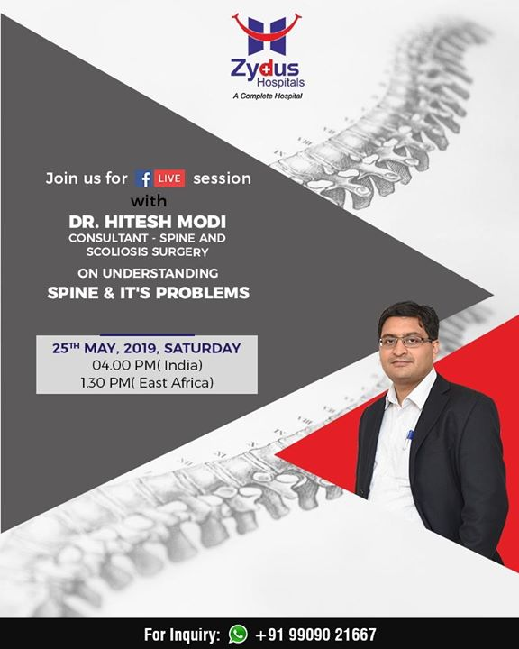 Join us for Facebook Live session with Dr Hitesh Modi to understand #Spine & its problems.   #JoinUs #FBLiveSession #ZydusHospitals  #StayHealthy #Ahmedabad #GoodHealth