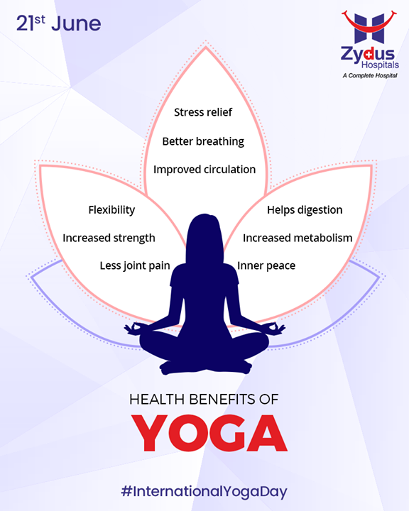 Health benefits of Yoga.  #InternationalDayofYoga #InternationalYogaDay #YogaDay #YogaDay2019 #Yoga #IDY2019 #IYD2019  #ZydusHospitals #StayHealthy #Ahmedabad #GoodHealth