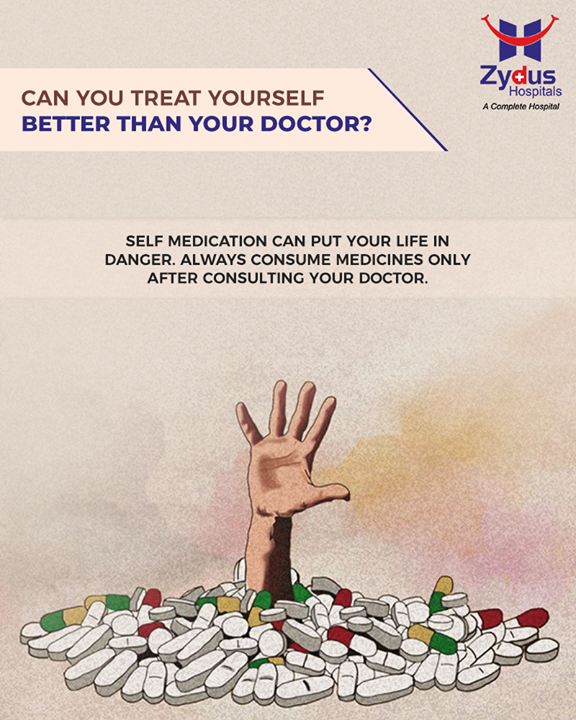 Self-medication can put your life in danger. Always consume medicines only after consulting your doctor.  #SelfMedication #ZydusHospitals #StayHealthy #Ahmedabad #GoodHealth
