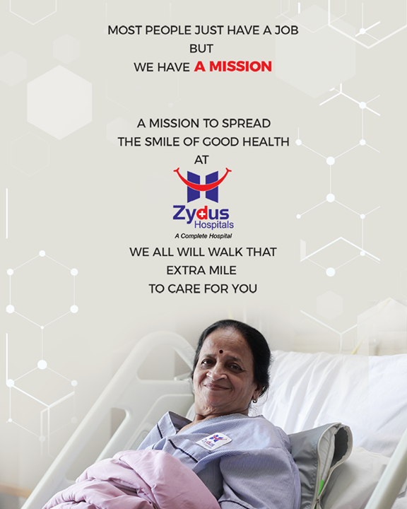 We have a mission to spread the smile of good health at Zydus Hospitals we all will walk that extra mile to care for you  #ZydusHospitals #StayHealthy #Ahmedabad #GoodHealth