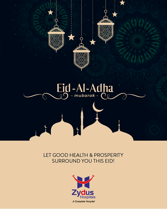 Let good health & prosperity surround you this EID!  #EidMubarak #EidAlAdha #ZydusHospitals #StayHealthy #Ahmedabad #GoodHealth #ZydusCares