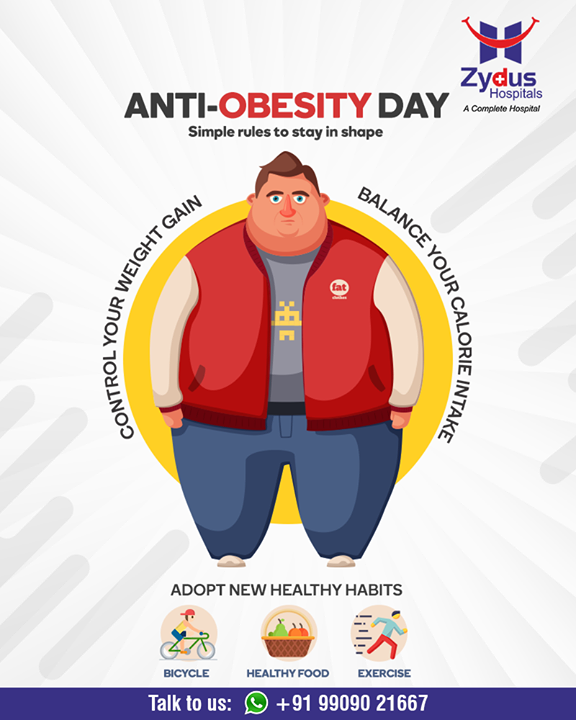 Say NO to obesity and adopt simple rules to stay in shape this #AntiObesityDay!  #StayHealthy #ZydusCare #ZydusHospitals #Ahmedabad #Gujarat
