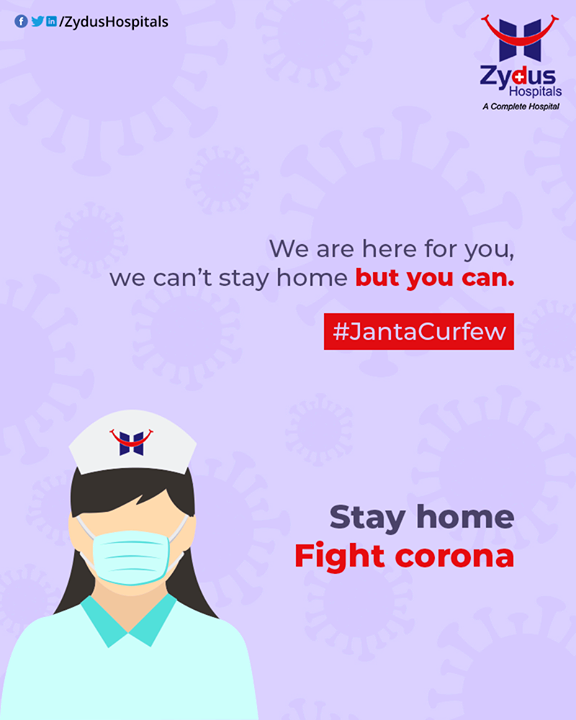 We are here for you, we can't stay home but you can.  #StayHome #FightCorona #IndiaFightsCorona #JantaCurfew #JantaCurfew2020 #Coronavirus #ZydusCare #ZydusHospitals #Ahmedabad #Gujarat