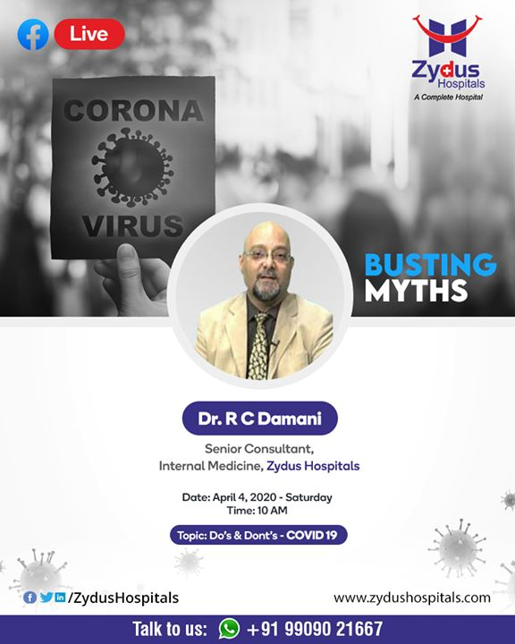 Clear your perceptions, learn truths about COVID-19  Join us for a #FBLive session with Dr. R C Damani, Senior Consultant - Internal Medicine.  4th April 2020, Saturday 10.00 AM  #StayHomeStaySafe #BeTheChange #COVID19 #BreakTheChain #SocialDistancing #BeTheHero #CoronaVirusLockdown #ZydusHospitals #Ahmedabad