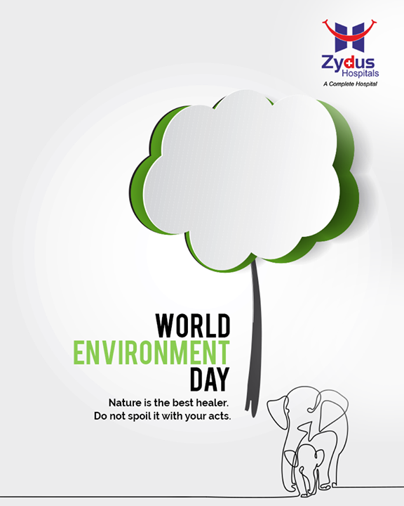 Nature is the best healer. Do not spoil it with your acts.  #WorldEnvironmentDay #EnvironmentDay2020 #SaveEnvironment #ZydusHospitals #Ahmedabad #SmileofGoodHealth
