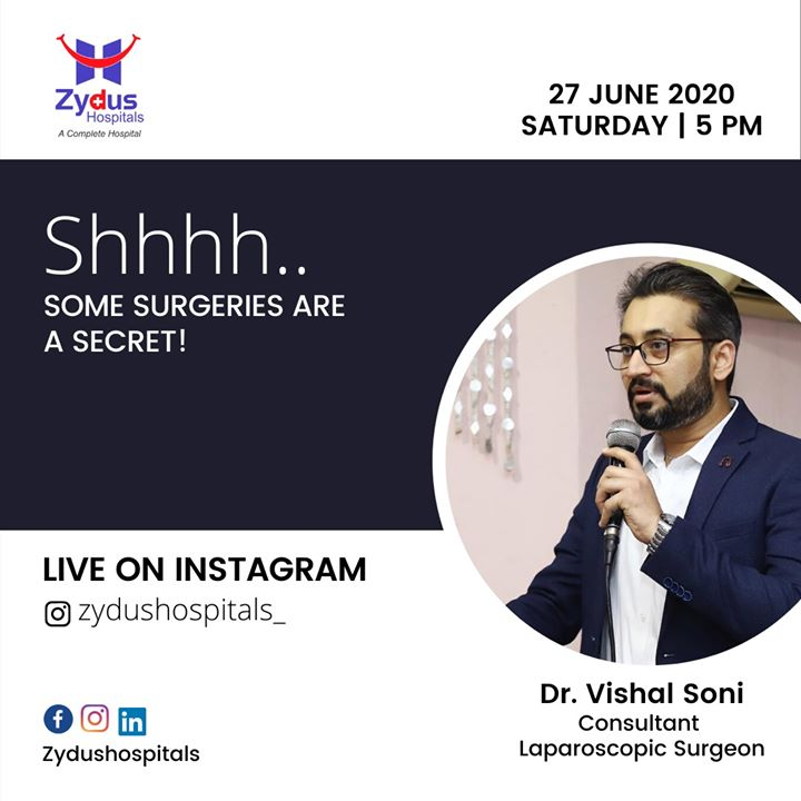 Is your health issue pulling your confidence down, a session on less discussed surgeries. We shall answer all your questions..... So be there  Join us for the #InstaLive Session with Dr. Vishal Soni, Consultant Laparoscopic Surgeon, Zydus Hospitals, Ahmedabad.  27th June, 2020 - Saturday @ 5 PM IST  #Laparoscopic #ZydusCare #ZydusHospitals #StayHealthy #Ahmedabad #Gujarat #Perosnaltalk