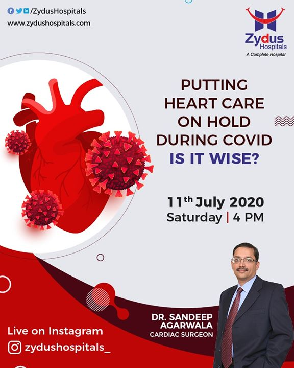 Is your heart 💓 a matter of concern? Don't Put Your Heart Health On Hold During COVID-19.  Join us for #InstaLive with Dr. Sandeep Agarwala  #HeartCare #HealthyHeart #COVID19 #HeartHealth #JoinUs #Instagramlive #ZydusHospitals #Ahmedabad #SmileofGoodHealth