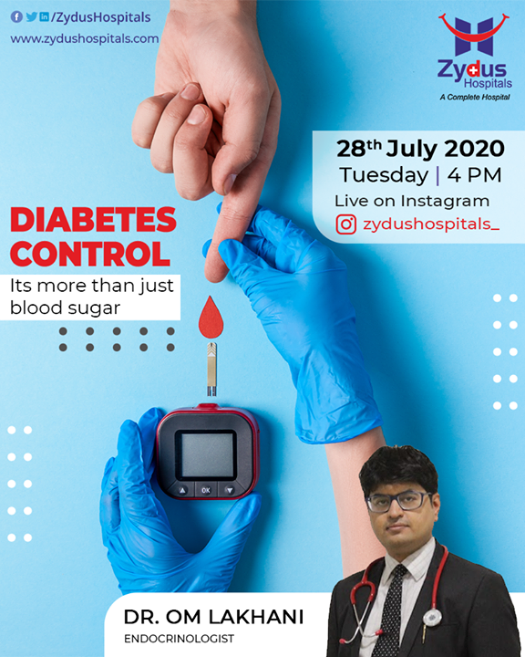 #Diabetes - it's not just #bloodsugar, Dr. Om Lakhani (Consultant - Endocrinologist) shall guide us on how to stay healthy and manage diabetes the right way. Join us for the talk, July 28 @ 4pm  #ManageDiabetes #StayHealthy #JoinUs #Instagramlive #ZydusHospitals #Ahmedabad #SmileofGoodHealth