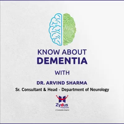 Know about #Dementia with Dr. Arvind Sharma , Sr. Neurologist & #Stroke Specialist   #AlzheimerAndBrainDisorderAwarenessMonth #Alzheimer #BrainDisorder #Neurology #ZydusHospitals #StayHealthy #Ahmedabad #GoodHealth